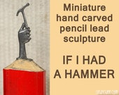Carved Pencil Carving -If I had a Hammer. Miniature art of Pencil Lead Carving. Carved Pencil by Artist Cindy Chinn Unique executive gift