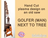 Metal Art Rustic plasma cut Golfer next to a tree hand saw wall rustic decor- Made to Order for golf lovers and sportsmen