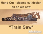 TRAIN or Railroad design Hand (plasma) cut hand saw Metal Art   Wall Decor   Recycled Art   Repurposed  - Made to Order for Train Lovers!