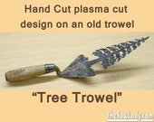 Masonry Trowel w/ Pine Tree Metal Art Design Hand (plasma) Cut. Wall Decor, Garden Art & Recycled or Repurposed  - Made to Order for masons