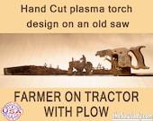 Farmer on a Tractor w/ plow Metal Art design - Hand (plasma) cut hand saw   Wall Decor   Garden Art   Recycled Art     - Made to Order