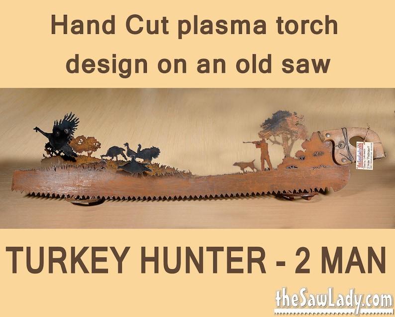 Turkey Hunter 2-Man Saw   plasma cut TWO-MAN saw Metal Art image 0