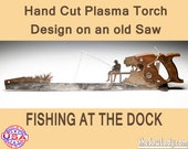 Fishing on the dock hand saw Metal Art Rustic plasma cut. Wall Decor, Garden Art, Recycled Art & Repurposed Art ade to Order for man cave