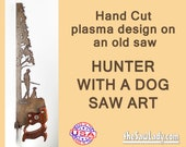 Hunter and Dog design Metal Art  Hand (plasma) cut Hand Saw. Wall Decor, Garden Art, Recycled art Repurposed. Made to Order gift for hunters