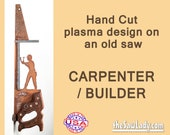 Metal Art Rustic plasma cut Carpenter working on wall hand saw wall decor- Made to Order for construction workers
