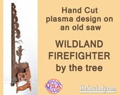 Wildland Firefighter Design on Metal Art Saw with Hand (plasma) Cut Wall Decor. Garden Art, Recycled & Repurposed. Made to Order for firemen
