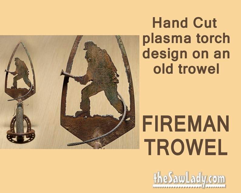 Firefighter Design on Metal Art Trowel with Hand plasma Cut image 0