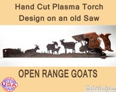 Plasma cut hand saw Open Range Goats Decor for Farmhouse Wall Decor, Repurposed saw Made to Order.  Rustic Man cave Decor gift for men.