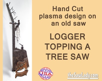 Logging themed Metal Art Rustic plasma cut Tree Topper up a tree hand saw wall decor- Made to Order for arborists and loggers!