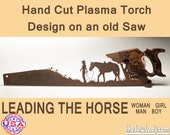 Cowboy or Cowgirl leading his horse Metal Art Hand (plasma) cut handsaw Wall Decor, Garden Art, Recycled Art, Repurposed & Made to Order