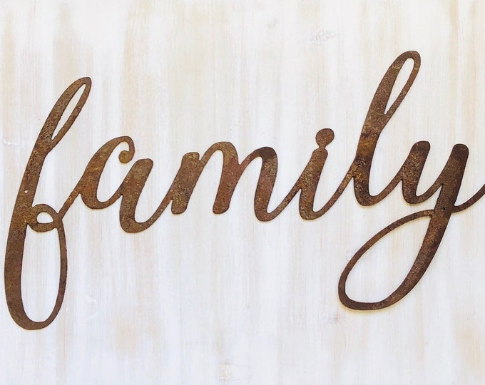 """Family - Thin - 18"""" Rusted, Rusty Metal Script Sign"""