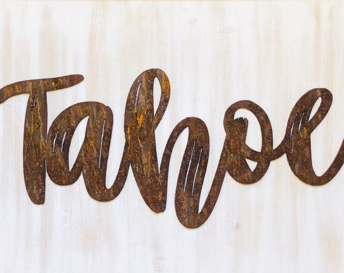 "Tahoe - Dashed - 18"" Rusted, Rusty Metal Script Sign"