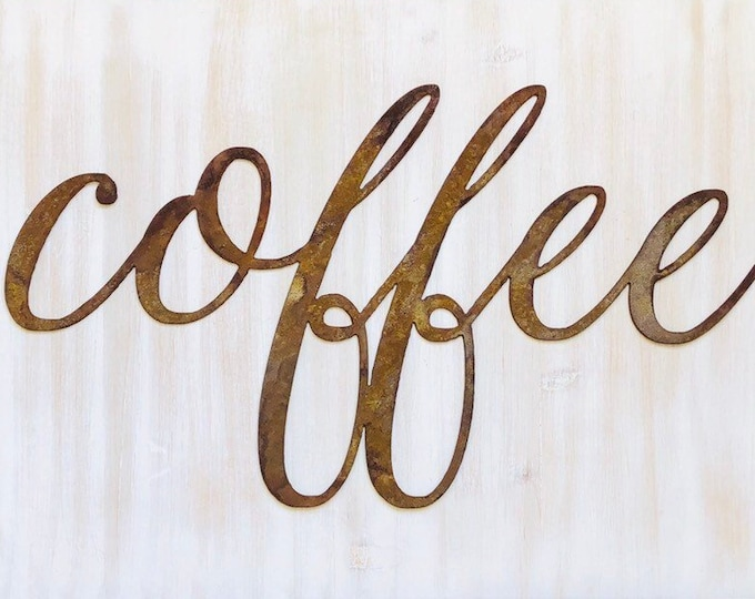 "Coffee - Thin - 12"" Rusted, Rusty Metal Script Sign"