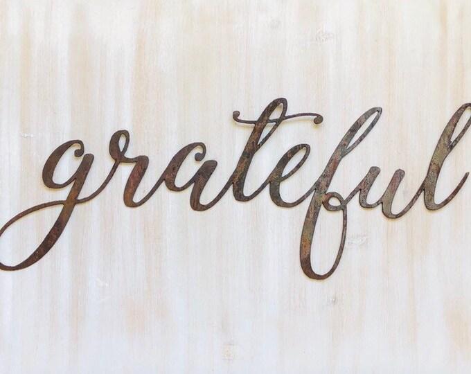 "Grateful - Thin - 12"" Rusted, Rusty Metal Script Sign"