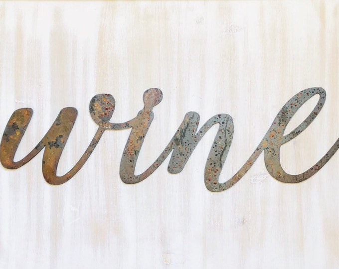 """Wine - Thin - 12"""" Rusted, Rusty Metal Script Sign"""