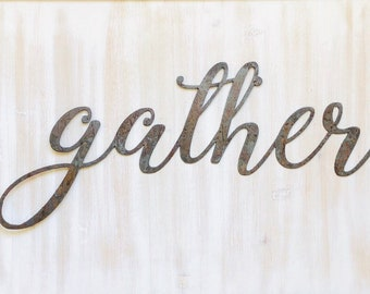 """Gather - Thin - 12"""" Rusted, Rusty Metal Script Sign"""