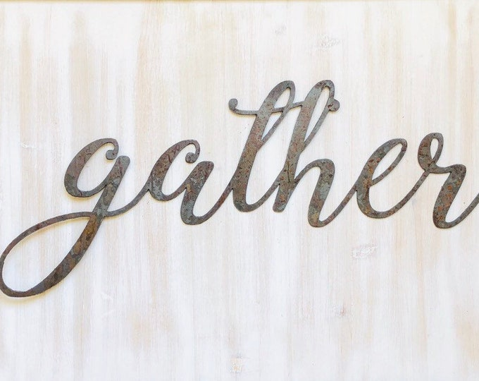 "Gather - Thin - 12"" Rusted, Rusty Metal Script Sign"
