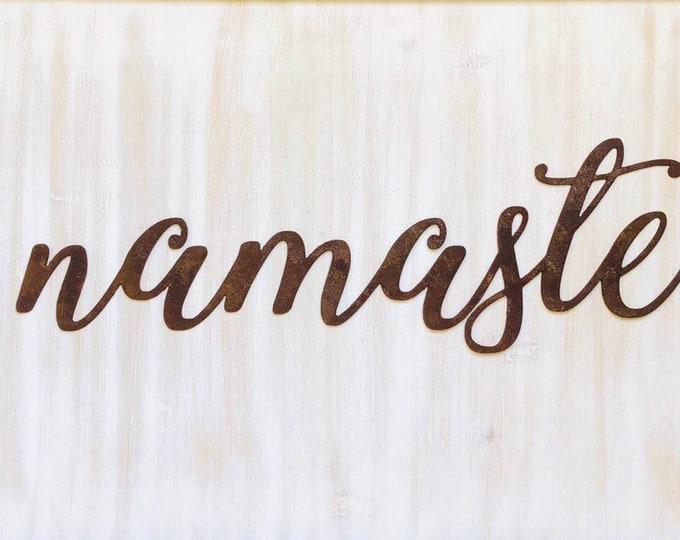 "Namaste - Thin - 12"" Rusted, Rusty Metal Script Sign"