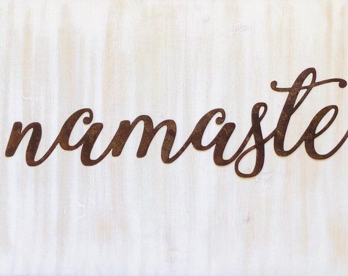 "Namaste - Thin - 18"" Rusted, Rusty Metal Script Sign"