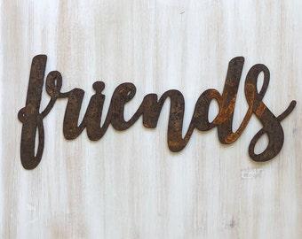 "Friends - Bold - 12"" Rusted, Rusty Metal Script Sign"