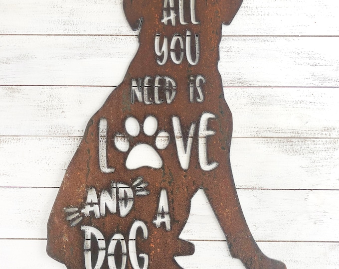 "All You Need is Love and a Dog - 12"" Rusty Metal DOG -  For Art, Sign, Decor - Make your own DIY Gift!"
