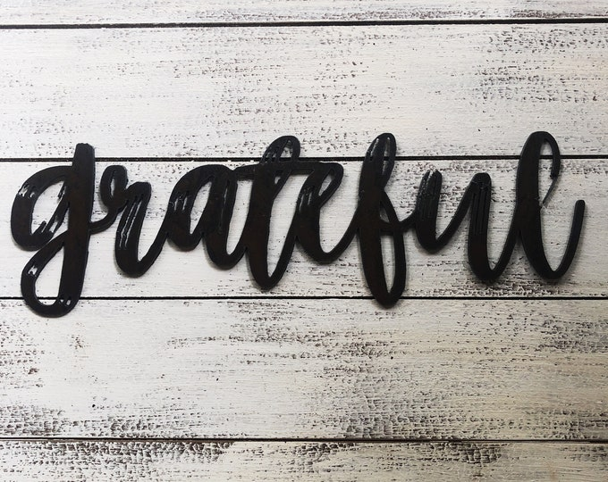 "Grateful - Bold - 18"" Rusted, Rusty Metal Script Sign"