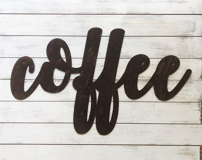 "Coffee - Bold - 12"" Rusted, Rusty Metal Script Sign"