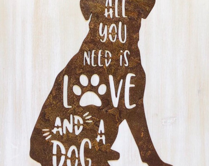 "All You Need is Love and a Dog - 18"" Rusty Metal DOG -  For Art, Sign, Decor - Make your own DIY Gift"