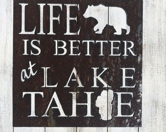 """Life is Better at Lake Tahoe - 12"""" Rusty Metal Sign - For Art, Sign, Decor - Make your own DIY Gift!"""
