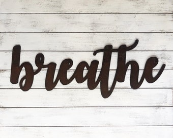 "BREATHE - 18"" Rusty Metal Script Sign"