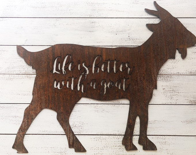 "Life is better with a Goat -  12"" Rusty Metal Sign"