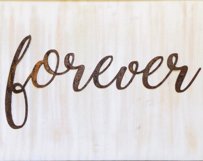 """Forever - Thin - 12"""" Rusted, Rusty Metal Script Sign"""