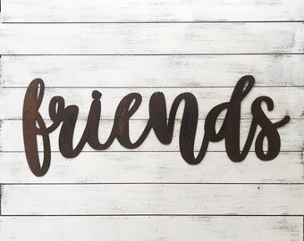 "FRIENDS - 18"" Rusty Metal Script Sign"