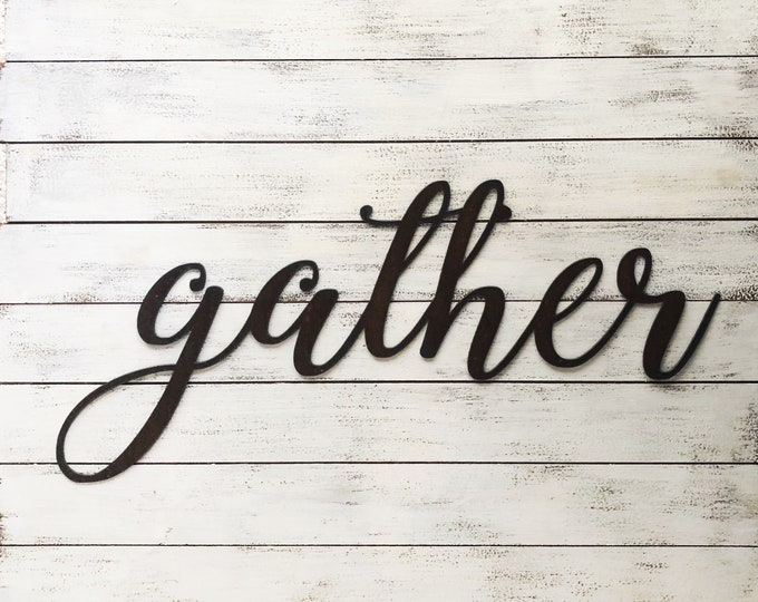"""Gather - Skinny - 12"""" Rusted, Rusty Metal Script Sign"""