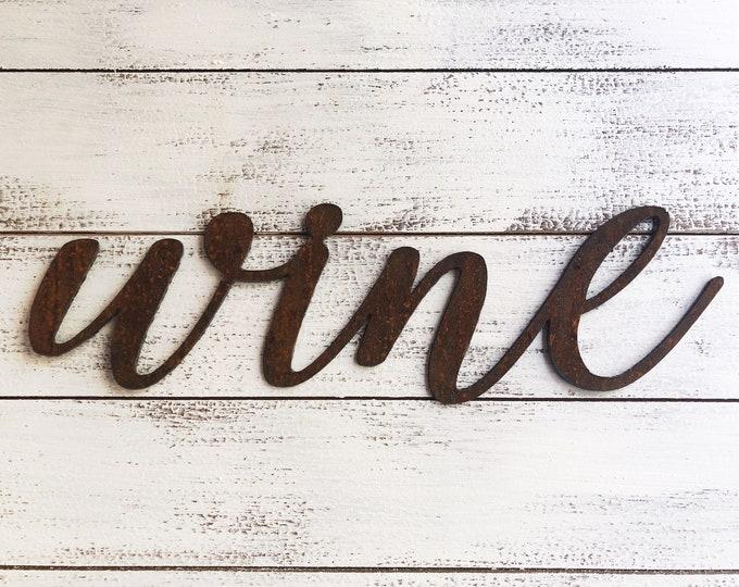 "Wine - Skinny - 12"" Rusted, Rusty Metal Script Sign"