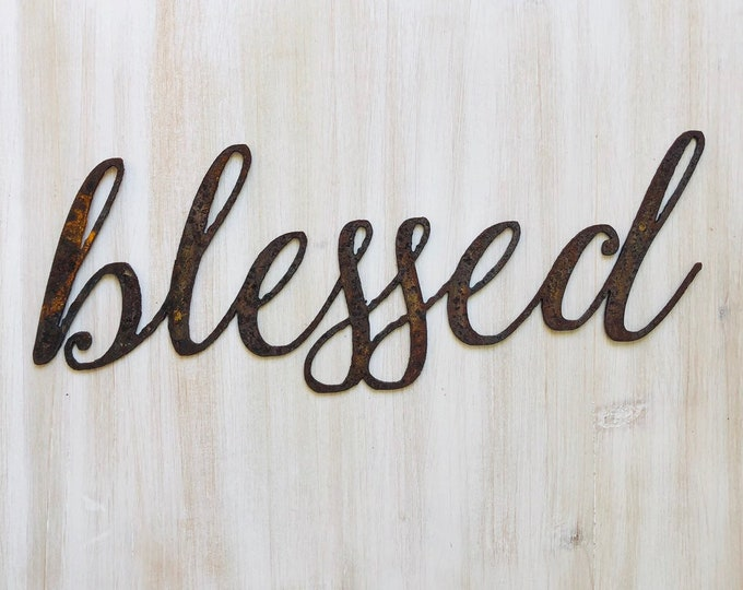 """Blessed - Thin - 12"""" Rusted, Rusty Metal Script Sign"""