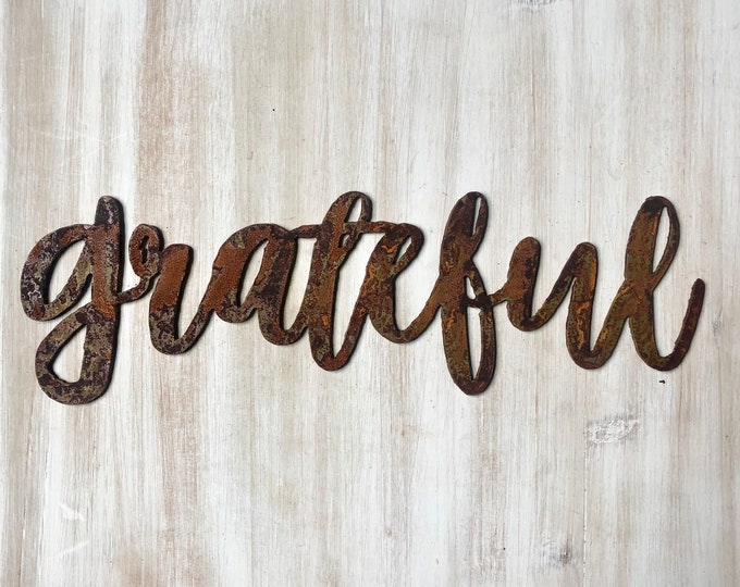 """Grateful - Dashed - 12"""" Rusted, Rusty Metal Script Sign"""