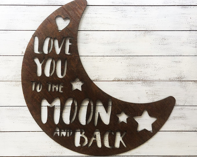 "Love You To The Moon and Back - 18"" Rusty Metal Moon -  For Art, Sign, Decor - Make your own DIY Gift"