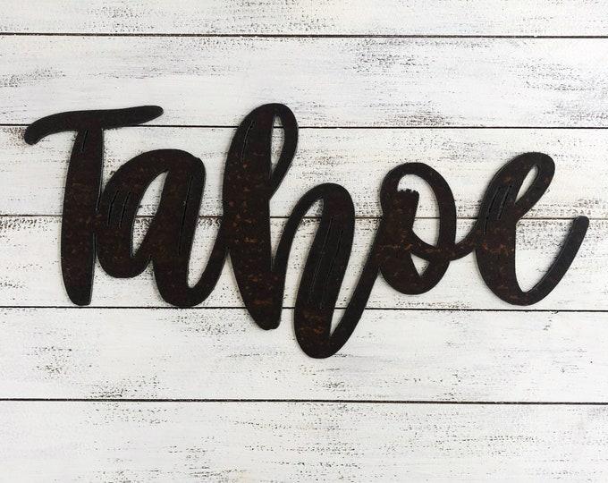 "Tahoe - 18"" Rusty Metal Script Sign"