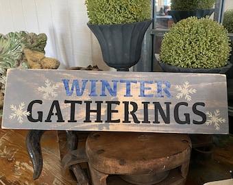 WINTER GATHERINGS  Handmade Wood Sign
