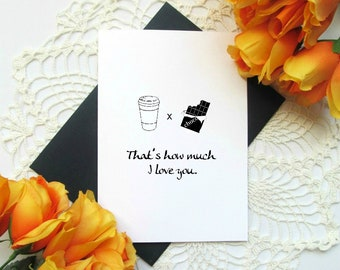 """Coffee Times Chocolate - Love Greeting Card - How Much I Love You Romantic Just Because Card - Blank Inside 5x7"""" Card"""