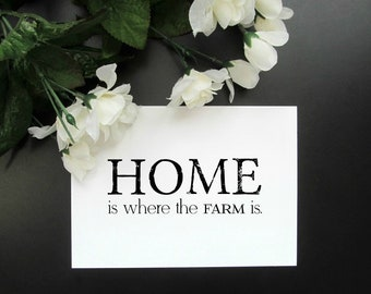 """Home is Where the Farm Is - Rustic Country Shabby Chic Quote Print - 5x7"""" or 8x10"""" Print"""