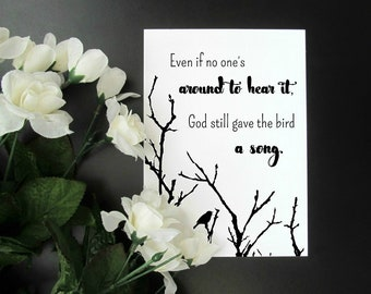 """God Still Gave the Bird a Song - Inspirational Christian Quote - Talents Faith Black and White Wall Decor - 5x7"""" or 8x10"""" Print"""