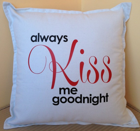 Very Cute Always Kiss Me Goodnight Pillow Etsy