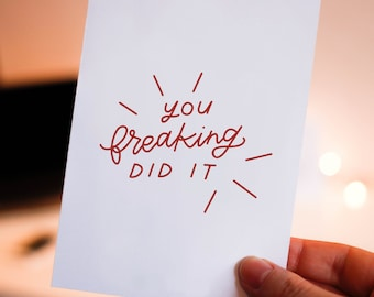 You Freaking Did It | Congratulations Card, Best Friend Cards, Funny Congrats Card, Proud of You, Good Job Card, You Did It, New Job Card