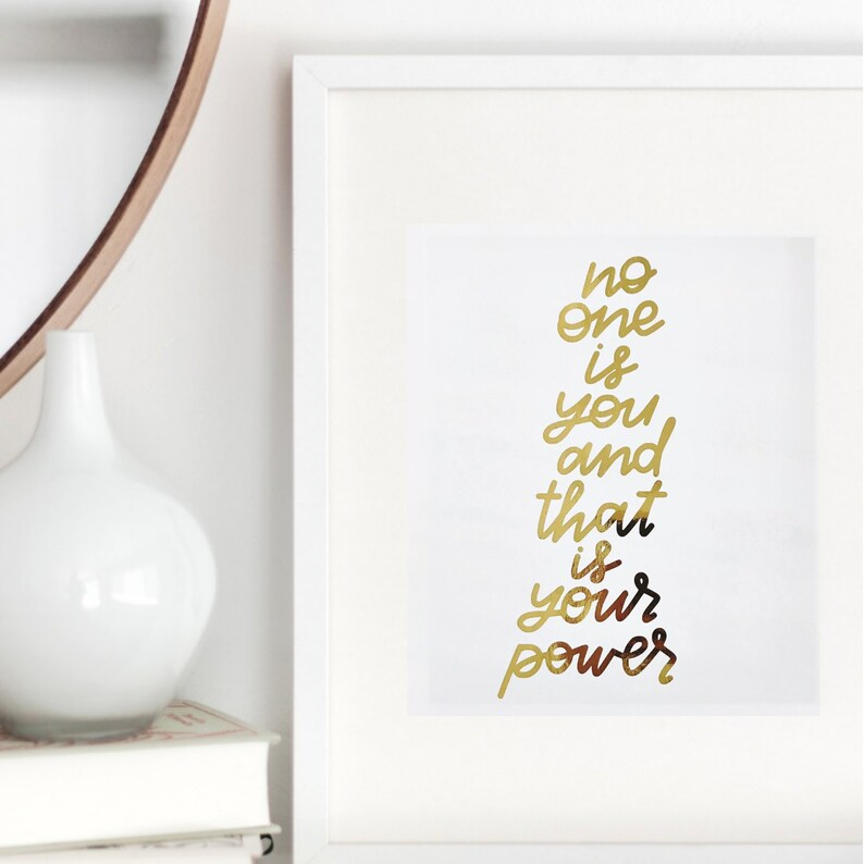 Motivational Quotes No One Is You And That Is Your Power Etsy