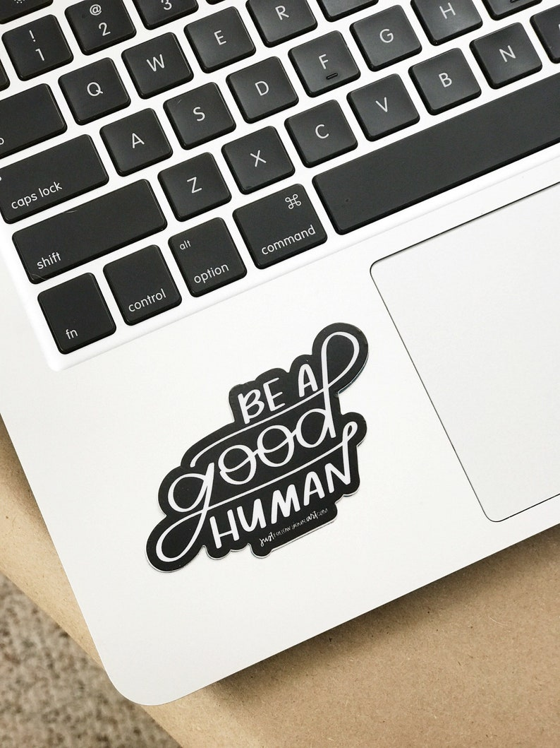 Laptop Stickers Be A Good Human Trendy Stickers Black and image 0