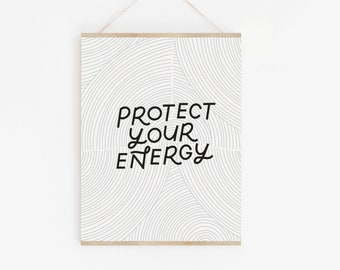 Protect Your Energy Art Print | Positive Quote Poster, Self Care Quote, Feminist Art, Hygge Decor, Gifts for Her