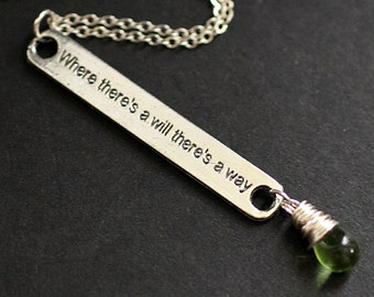 Where There's a Will There's a Way Necklace. Quote Necklace. Green Necklace in Silver. Handmade Jewelry.