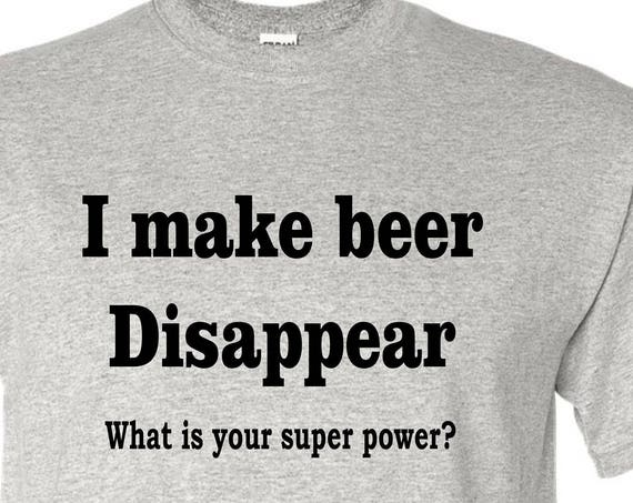 I make Beer Disappear T-SHIRT, Funny tee shirt, Party shirt, Sarcastic shirt Birthday gift, shirt with saying ,graphic tee